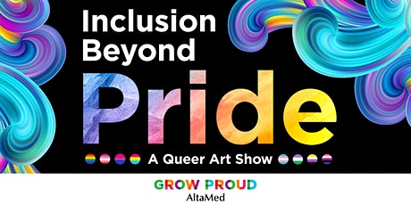 Inclusion Beyond Pride: A  Queer Art Show tickets