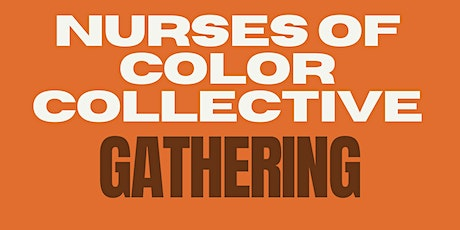 Nurses of Color Collective Summer Gathering tickets