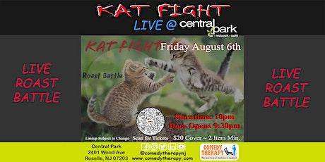 Kat Fight Roast Battle Live @ Central Park NJ - August 6th, 10pm tickets