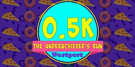 0.5k - The Underachiever's Run - Westport tickets