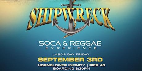 ShipWreck (The Soca & Reggae Boat Cruise Experience) tickets