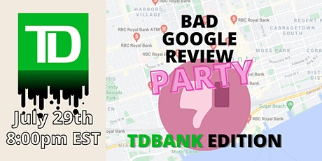 Bad Google Reviews Party: TD Edition tickets