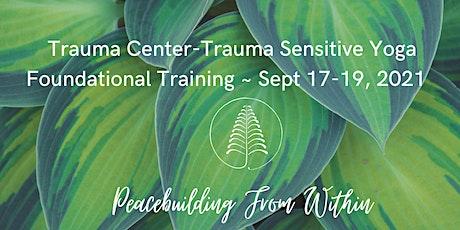 Trauma Center-Trauma Sensitive Yoga Foundational Training tickets