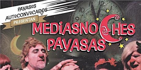 Mediasnoches Payasas entradas