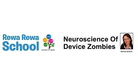 Neuroscience Of Device Zombies tickets