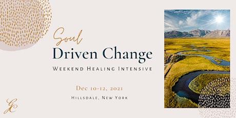 Soul Driven Change: Weekend Healing Intensive tickets
