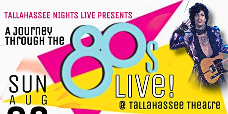 A JOURNEY THROUGH THE 80'S LIVE - Tallahassee Nights Live! tickets