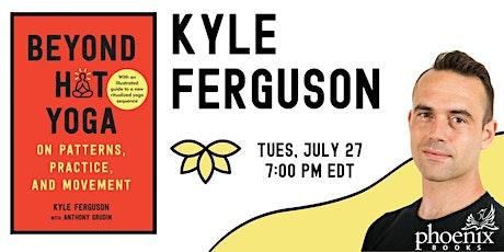 Kyle Ferguson:  Beyond Hot Yoga -  A Virtual Book Discussion tickets