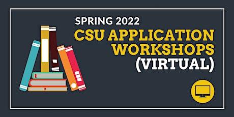 CSU Spring 2022 Application Workshops (VIRTUAL) tickets