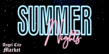 Angel City Market: Summer Nights tickets