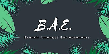 2nd Annual B.A.E. (Brunch Amongst Entrepreneurs) tickets