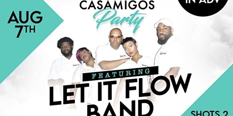 The official Casamigo's party featuring The Let It Flow Band tickets