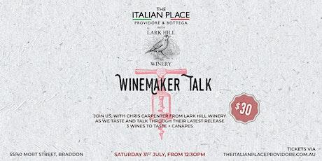 July Winemaker Talk: Lark Hill Winery tickets