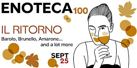 """ENOTECA100 - """"Il Ritorno"""" :: Barolo, Brunello, Amarone and a lot more. tickets"""