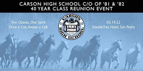 Carson High c/o '81 & '82 - 40 Year Reunion tickets