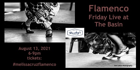 Flamenco Friday at the Basin August 13, 2021 tickets
