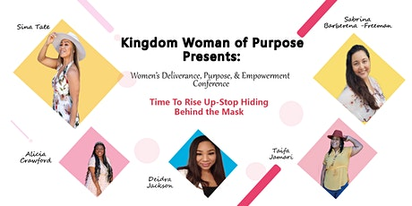 Kingdom Woman of Purpose Deliverance, Purpose & Empowerment Conference tickets