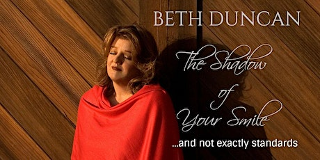 Beth Duncan- The Shadow of Your Smile...and not exactly standards tickets