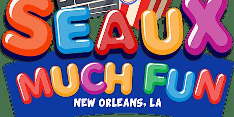 Seaux Much Fun Nola 1st Anniversary Celebration tickets