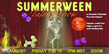 Summerween: Talent Show | A Death Rattle Fundraiser tickets