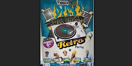 ROLL BACK RETRO PARTY CELEBRATING JAMAICA'S 59TH YEAR  OF INDEPENDENCE tickets