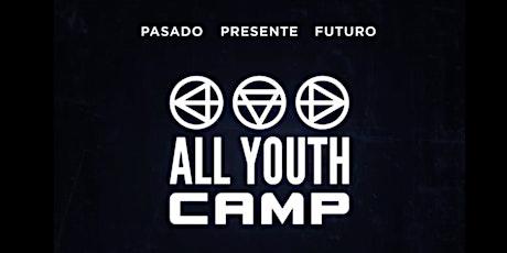 ALL YOUTH CAMP 2021 PASADO/PRESENTE/FUTURO boletos