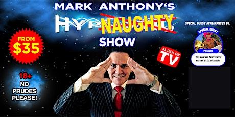 Australia's Naughtiest Hypnotist Mark Anthony Is Back On The Gold Coast! tickets