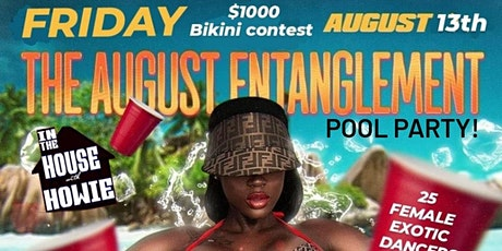 THE AUGUST ENTANGLEMENT POOL PARTY! tickets