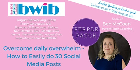 BWIB - Overcome Daily Overwhelm - How to Easily do 30 Social Media Posts tickets
