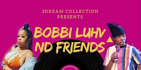 BOBBI LUHV  ND FRIENDS SMOKE ND JOKE tickets