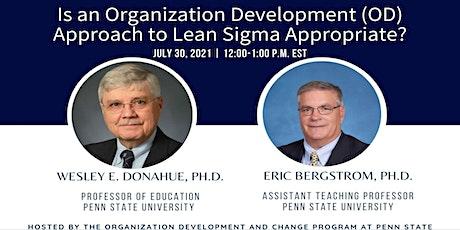 Webinar 16: Is an Organization Development (OD) Approach to Lean Sigma Appr tickets