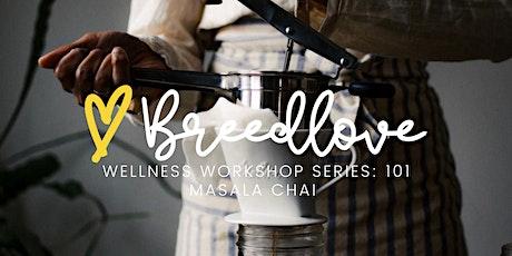Breedlove Workshop  Series — Brewing 101: Masala Chai tickets
