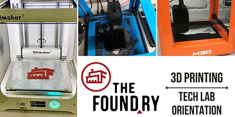 3D Printing @TheFoundry - Tech Lab Orientation tickets