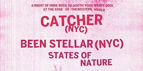 CATCHER  with BEEN STELLAR and STATES OF NATURE  live at THE GOLDEN BULL tickets