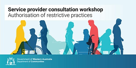 Authorisation of Restrictive Practices  Consultation - Service Providers tickets