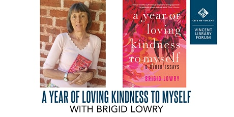 A Year Of Loving Kindness To Myself with Brigid Lowry tickets