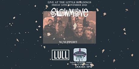 SLOWMOVE W/SUPPORT: LULL & CULPA SHEE tickets