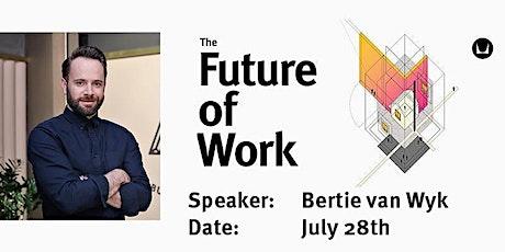 Looking Forward to The Future of Work with Bertie van Wyk - (APMEA Timings) biljetter