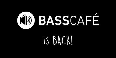 Basscafé is back! - Samstag 24. Juli 2021 Tickets