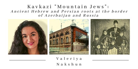 """Kavkazi """"Mountain Jews"""": Ancient Hebrew and Persian roots  in the Caucasus tickets"""
