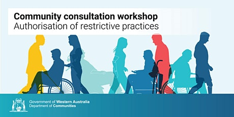 Authorisation of Restrictive Practices  Consultation - Community tickets