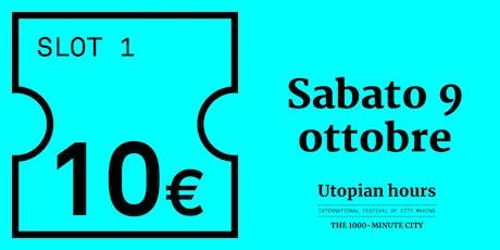Utopian Hours Slot #1 – Sabato 9 ottobre (11.00-16.00) biglietti