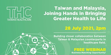 Taiwan and Malaysia, Joining Hands in Bringing Greater Health to Life tickets