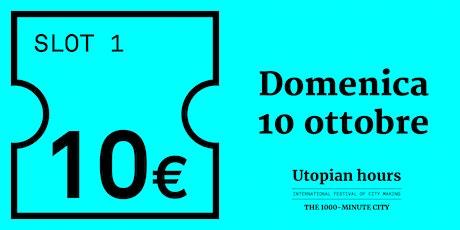 Utopian Hours  Slot #1 - Domenica 10 ottobre (11.00-16.00) biglietti