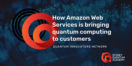 How Amazon Web Services is bringing quantum computing to customers tickets