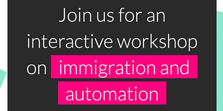 Immigration and automation: A workshop for legal practitioners tickets