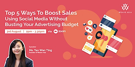 Top 5 Ways To Boost Sales Using Social Media w/o Busting Advertising Budget tickets