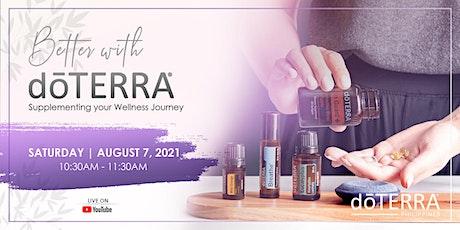 Better with dōTERRA Supplementing your Wellness Journey tickets