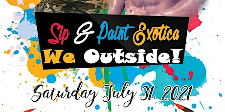 """Sip & Paint Exotica """"We Outside!"""" tickets"""