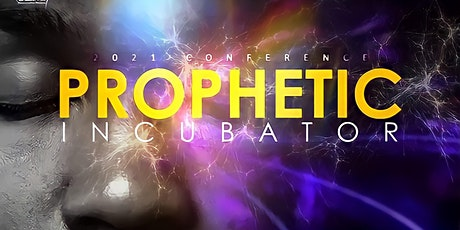 Prophetic Incubator Conference tickets
